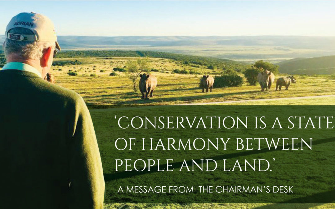 'Conservation is a state of harmony between people and land'  From the Chairman's Desk